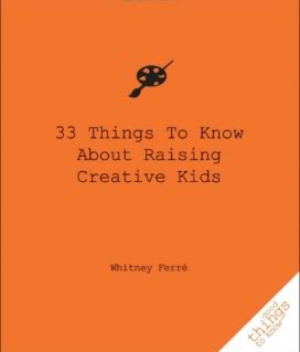 Raising creative kids – here's a hint: You're not starting from scratch.