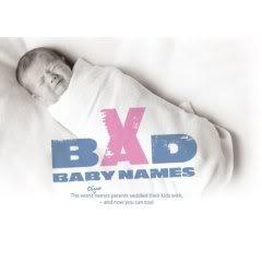 "Bad, Bad, Bad, Bad (Bad, Bad) Baby Names. And We Don't Mean ""Krystynne."""