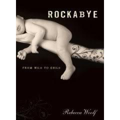 Rockabye by Rebecca Woolf: A Shining (Yet Tatooed) Beacon in a Sea of Mom-oir Sameness