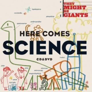 They Might Be Giants takes on science and like that, a whole generation of future physicists is born.