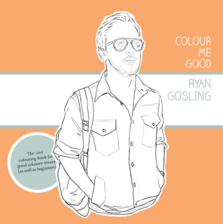 A Ryan Gosling coloring book just for Mommy