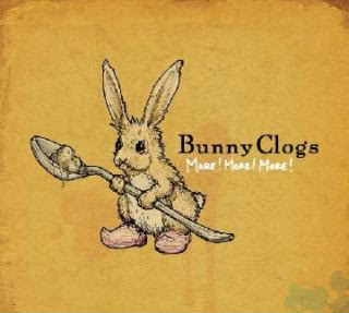 What do I think of Bunny Clogs? More! More! More!
