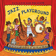Putumayo Kids' Jazz Playground wants kids to love jazz, but it worked on me too