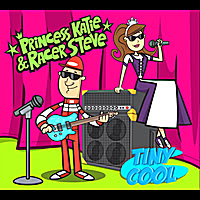 Princess Katie & Racer Steve could've named their new CD, Super-Gigantic-Amazingly Cool