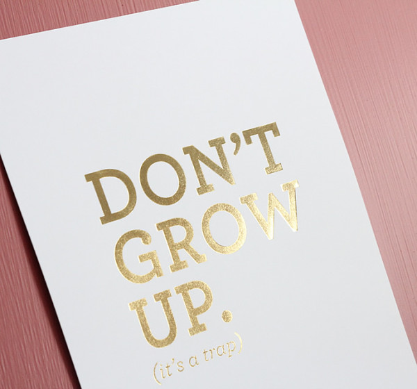 Don't Grow Up poster from Penny Paper Co