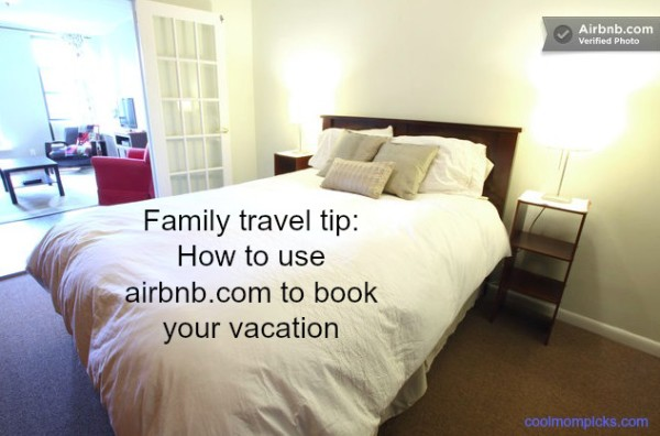 Family travel tips: How to use Airbnb for your vacation | Cool Mom Picks