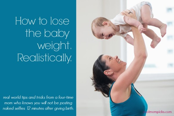 how to lose baby weight realistically | cool mom picks
