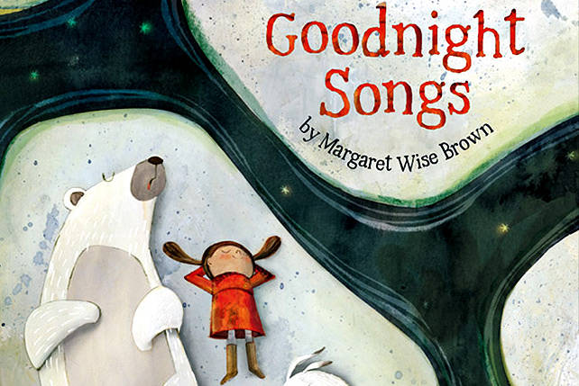 Goodnight Songs: A wonderful collection of new poems by Margaret Wise Brown