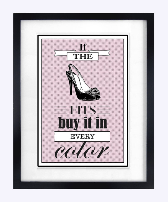 If the Shoe Fits Buy It print at Of Life and Lemons on Etsy