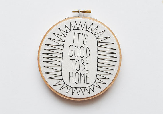 Good to be home: Embroidery hoop art by Sarah K Benning on Etsy