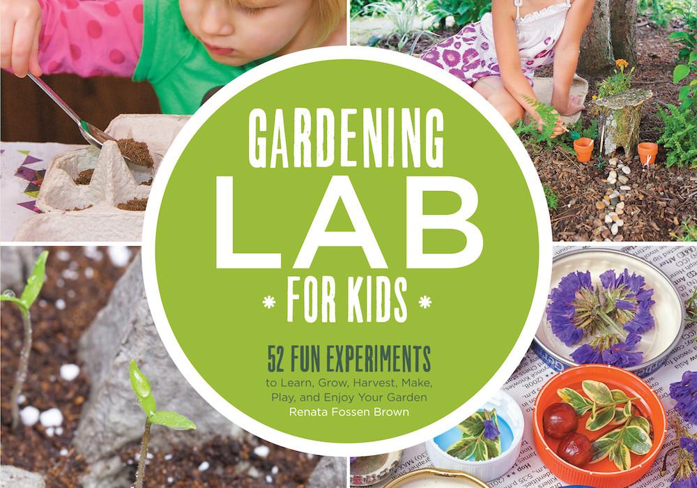 Gardening Lab for Kids by Renata Fossen Brown | Cool Mom Picks