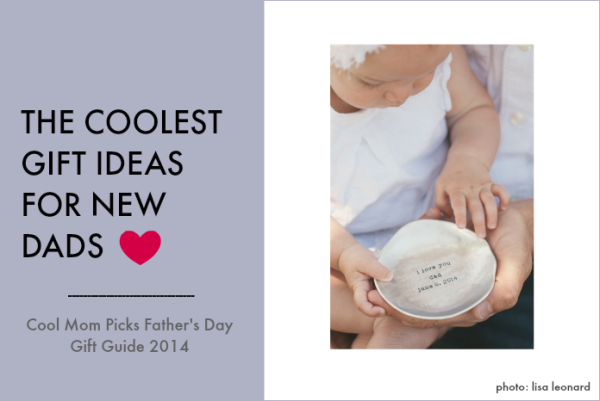 Cool gift ideas for new dads - Cool Mom Picks Father's Day Gift Guide 2014