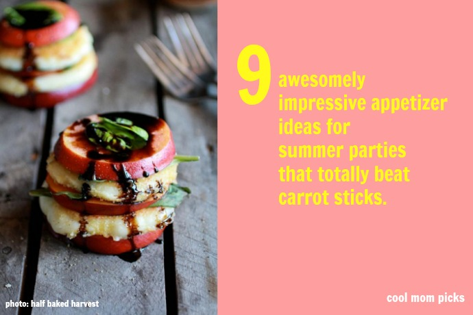 9 awesomely impressive appetizer ideas for summer parties that can make a whole meal