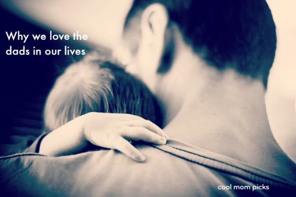 Why we love the dads in our lives | Cool Mom Picks