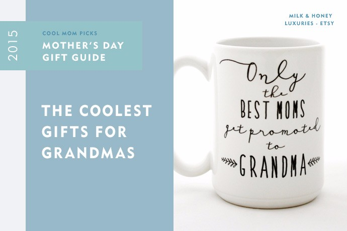 The coolest gifts for Grandmas
