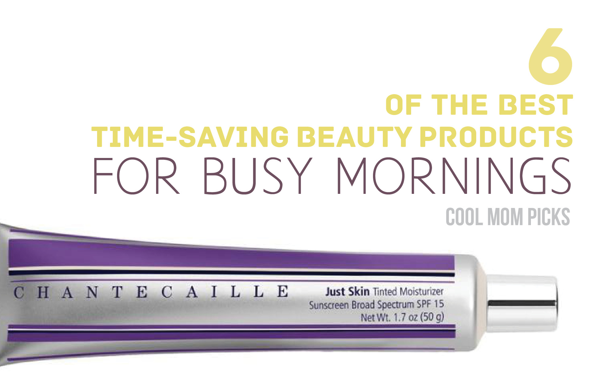 6 of the best time saving beauty products for moms who need every extra second we can get