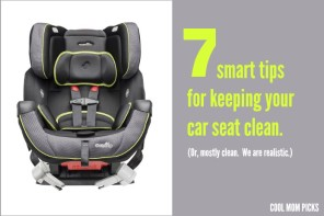 7 tips for keeping your car seat clean. Or, mostly clean. We're realists.