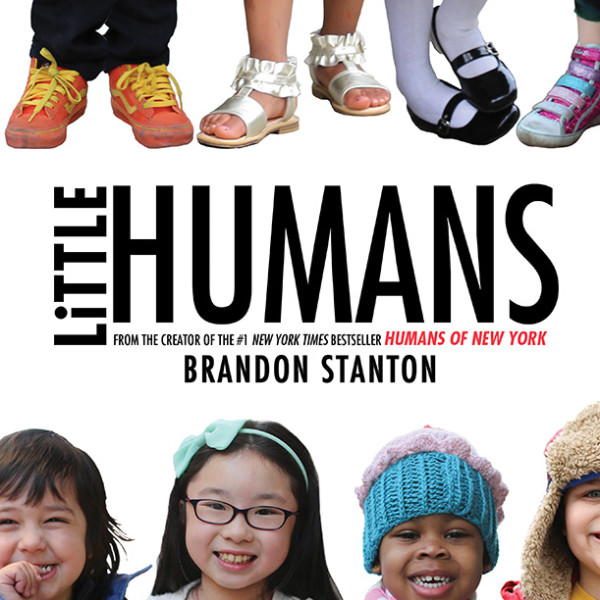 Little Humans by Brandon Stanton | Cool Mom Picks