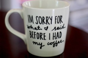 Funny coffee mugs for caffeine junkies. You know who you are.