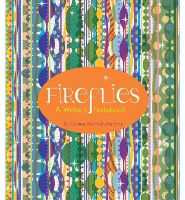 Fireflies Writer's Notebook - Coleen Murtagh Paratore