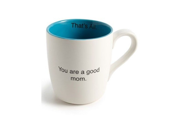 You are a Good Mom coffee mug