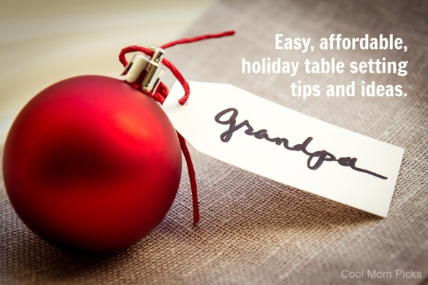 Easy, affordable holiday table setting tips and ideas | Cool Mom Picks