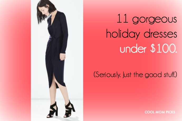 11 hot holiday dresses, all under $100. For real.