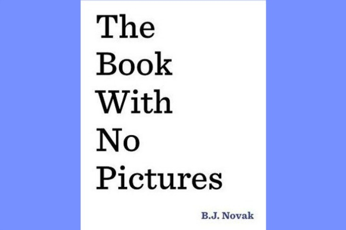 The Book with No Pictures. Guess what? Your kids won't miss them.