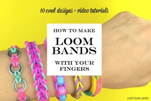How to make loom bands with your fingers: 10 patterns + video tutorials at Cool Mom Picks