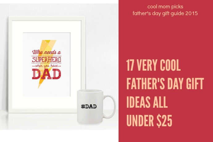 17 very, very cool Father's Day gifts under $25 | 2015 Father's Day Gift Guide