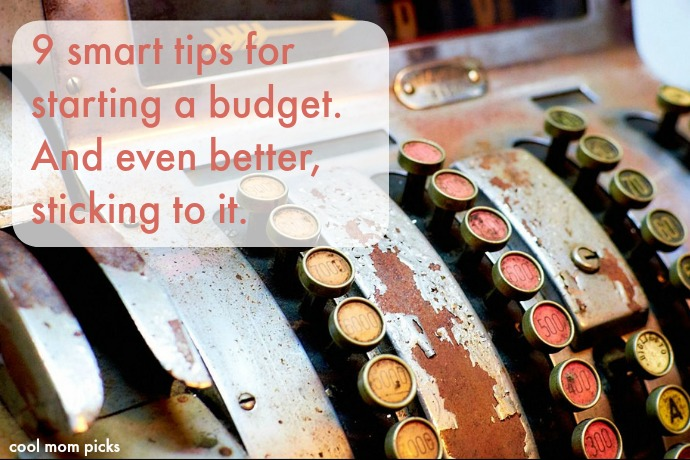 9 smart tips for starting a budget. And even better, sticking to it.