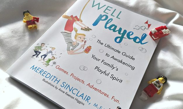 Well Played: The new must-read parenting book to make sure you're having as much fun as the kids. Maybe more.