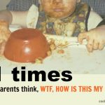 11 times new parents have thought WTF, how is this my life?