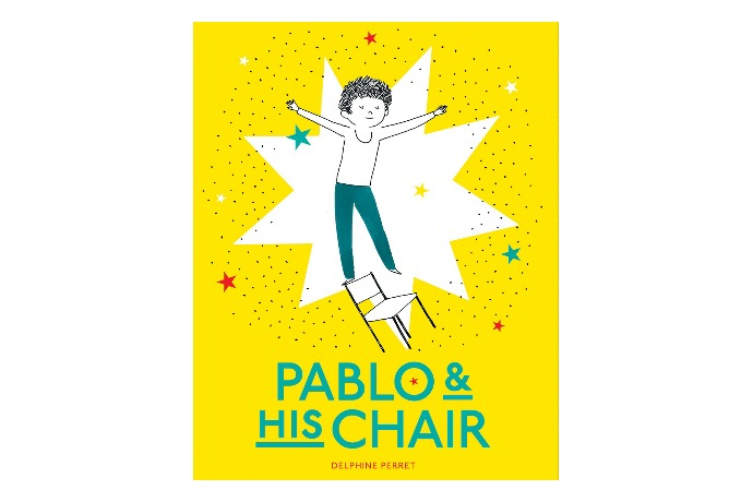 Pablo and His Chair by Delphine Perret: A story about being the best version of you
