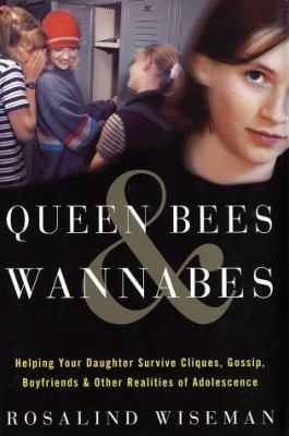- Queen Bees and Wannabes by Rosalind Wiseman