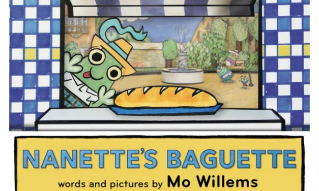 Are we excited about the newest Mo Willems' book, Nanette's Baguette? You bet!