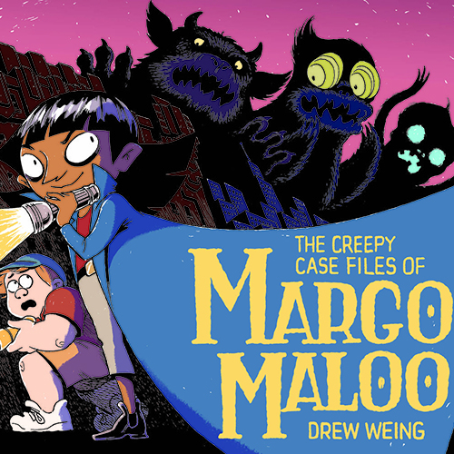Girl power graphic novels: The Creepy Case of Margo Maloo