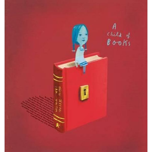 A Child of Books by Oliver Jeffers and Sam Winston: Editors' Best Children's Books 2016