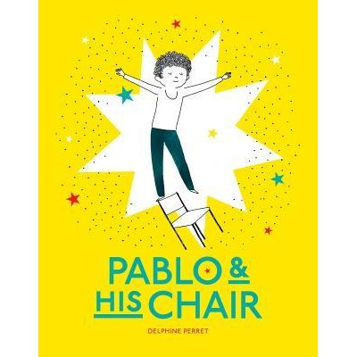 Pablo and His Chair by Delphine Perret: Editors' Best Children's Books 2016