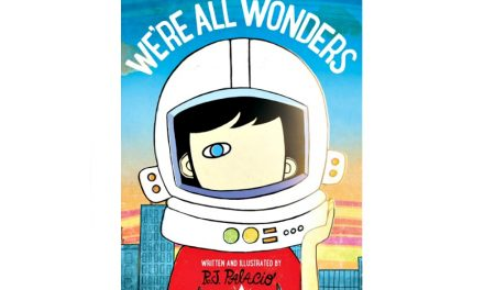 We're All Wonders: Now, R.J. Palacio shares Auggie's message with younger children too.