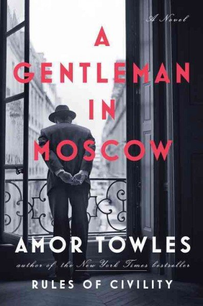 A Gentleman in Moscow by Amor Towles: Great summer beach reading from Amazon's most-read list