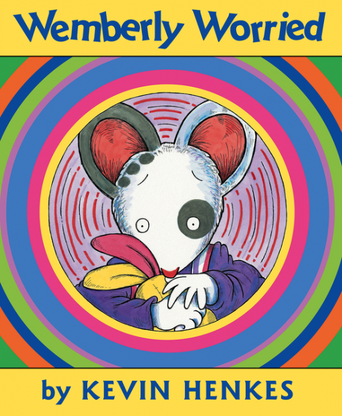 Help for kids anxious about going back to school: Wemberly Worried by Kevin Henkes