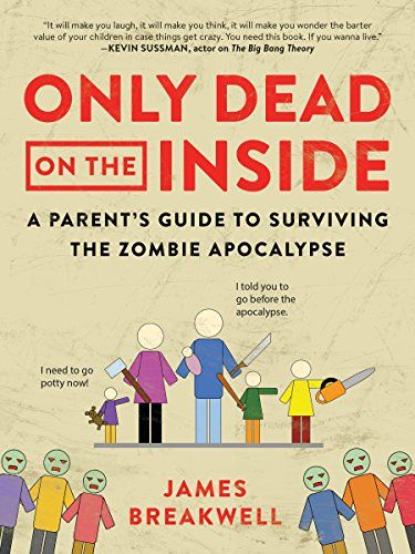 Only Dead on the Inside by James Breakwell | Comedy Parenting Book