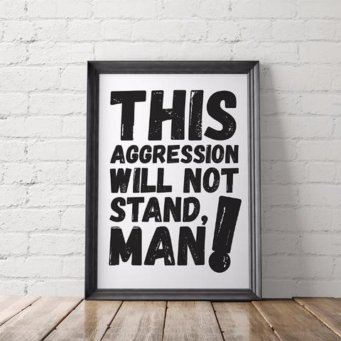 Empowering activist quote posters at Little Gold Pixel: This Aggression Will Not Stand, Man!