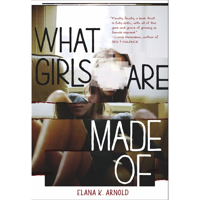 2017 National Book Awards: What Girls Are Made Of by Elana K. Arnold