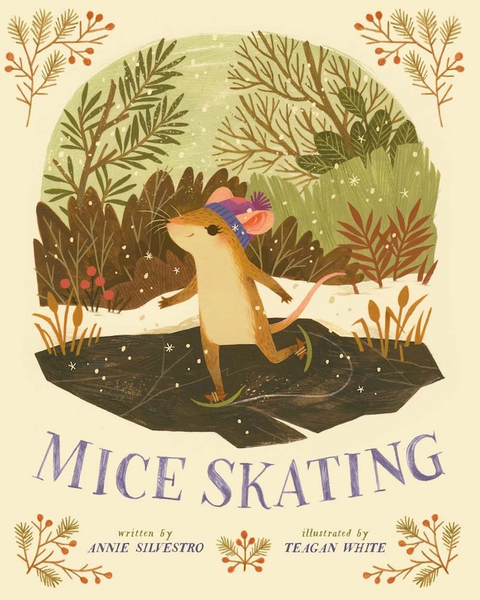 Best Christmas books for kids: Mice Skating by Annie Silvestro and Teagan White