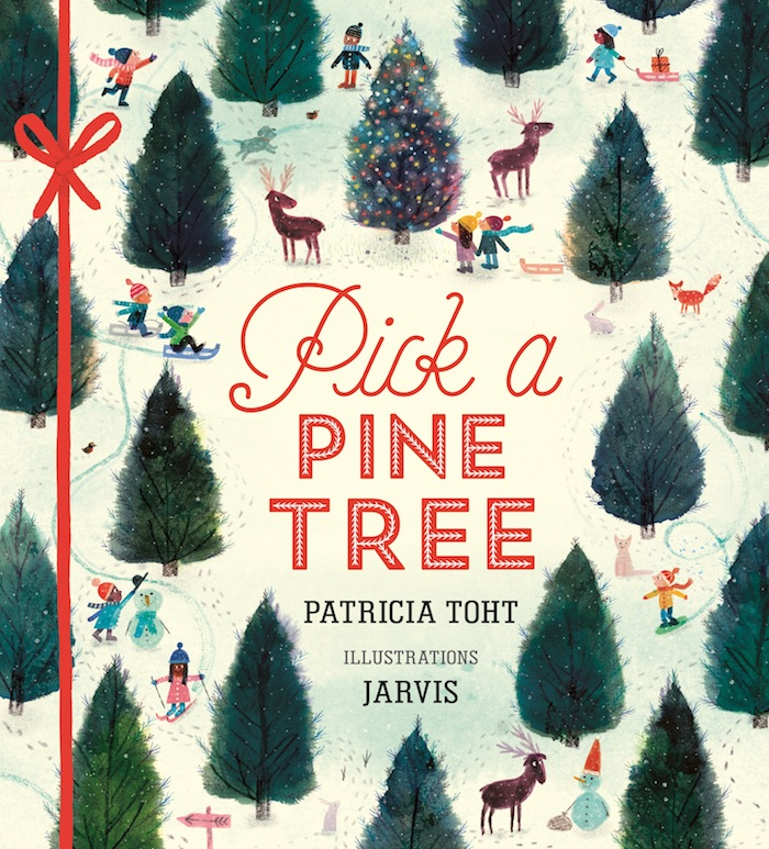 Best holiday books for kids 2017: Pick a Pine Tree by Patricia Toht and Jarvis