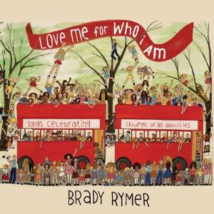 Brady Rymer's new CD celebrates differently-abled children. And it rocks.