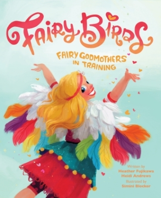 Move over, Fancy Nancy. The Fairy Birds are here.