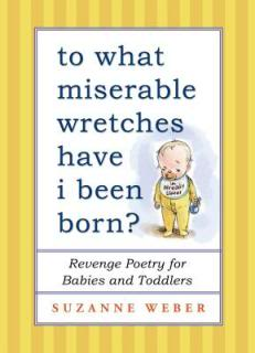 If toddlers could write poetry, it would go something like this